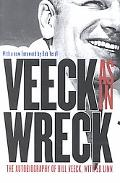 Veeck As in Wreck The Autobiography of Bill Veeck