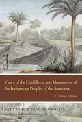 Views of the Cordilleras and Monuments of the Indigenous Peoples of the Americas : A Critica...