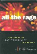 All the Rage The Story of Gay Visibility in America