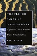 French Imperial Nation-State Negritude & Colonial Humanism Between The Two World Wars