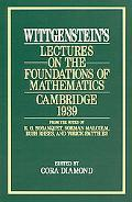 Wittgenstein's Lectures on the Foundations of Mathematics, Cambridge, 1939 From the Notes of...