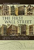 First Wall Street Chestnut Street, Philadelphia, And the Birth of American Finance