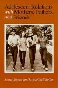 Adolescent Relations With Mothers, Fathers, and Friends