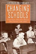Changing Schools Progressive Education Theory and Practice, 1930-1960