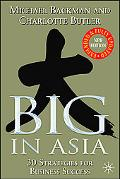 Big in Asia 30 Strategies for Business Success, Revised And Updated
