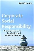 Corporate Social Responsibility Balancing Tomorrow's Sustainability And Today's Profitability