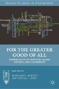 For the Greater Good of All : Perspectives on Individualism, Society, and Leadership