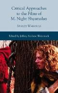 Critical Approaches to the Films of M. Night Shyamalan: Spoiler Warnings