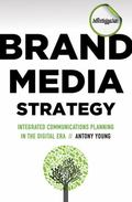 Brand Media Strategy : Integrated Communications Planning in the Digital Era