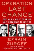 Operation Last Chance : One Man's Quest to Bring Nazi Criminals to Justice