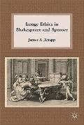 Image Ethics in Shakespeare and Spenser