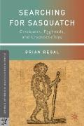 Searching for Sasquatch : Crackpots, Eggheads, and Cryptozoology