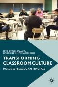 Transforming Classroom Culture: Inclusive Pedagogical Practices