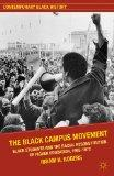 The Black Campus Movement: Black Students and the Racial Reconstitution of Higher Education,...