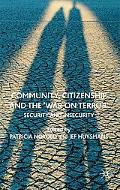 Community, Citizenship and the 'War on Terror': Security and Insecurity