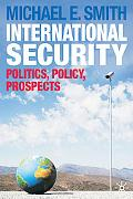 International Security: Politics, Policy, Prospects