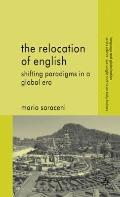 The Relocation of English: Shifting Paradigms in a Global Era (Language and Globalization)