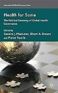Health for Some: The Political Economy of Global Health Governance (International Political ...