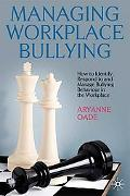 Managing Workplace Bullying: How to Identify, Respond to and Manage Bullying Behaviour in th...