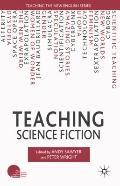 Teaching Science Fiction (Teaching the New English)