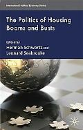 The Politics of Housing Booms and Busts (International Political Economy Series)