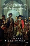 British Encounters with India, 1750-1830 : A Sourcebook