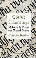 Gothic Hauntings: Melancholy Crypts and Textual Ghosts