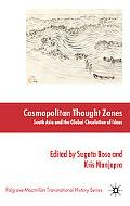 Cosmopolitan Thought Zones: South Asia and the Global Circulation of Ideas (Palgrave Macmill...