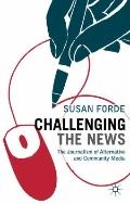 Challenging the News : The Journalism of Alternative and Community Media