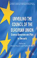 Unveiling the Council of the European Union: Games Governments Play in Brussels (Palgrave st...