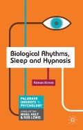 Biological Rhythms, Sleep and Hypnosis (Palgrave Insights in Psychology)