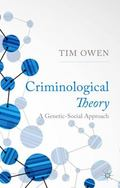 Criminological Theory : A Genetic-Social Approach