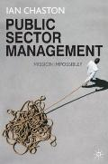 Public Sector Management: Mission Impossible?