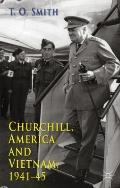 Churchill, America and Vietnam, 1941-45