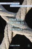 Urban Black Women and the Politics of Resistance (Politics of Intersectionality)