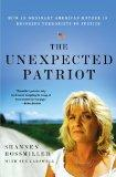 Unexpected Patriot : How an Ordinary American Mother Is Bringing Terrorists to Justice