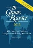 Grants Register 2013 : The Complete Guide to Postgraduate Funding Worldwide