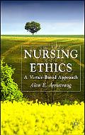 Nursing Ethics A Virtue-Based Approach