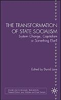 Transformation of State Socialism System Change, Capitalism, or Something Else?