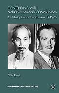 Contending with Nationalism and Communism: British Policy Towards South-East Asia, 1945-65