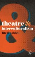 Theatre and Interculturalism (Theatre &)