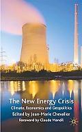 New Energy Crisis: Climate, Economics and Geopolitics