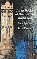 Urban Gothic of the Second World War: Dark London