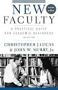 New Faculty A Practical Guide for Academic Beginners, 2nd Edition