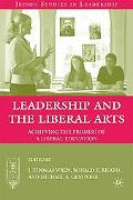 Leadership and the Liberal Arts: Acheiving the Promise of a Liberal Education