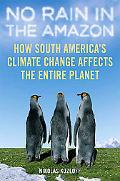No Rain in the Amazon: How South America's Climate Change Affects the Entire Planet (MacSci)