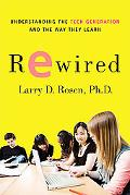 Rewired: Understanding the iGeneration and the Way They Learn