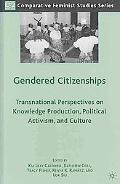Gendered Citizenships: Transnational Perspectives on Knowledge Production, Political Activis...