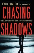 Chasing Shadows : A Special Agent's Lifelong Hunt to Bring a Cold War Assassin to Justice
