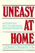 Uneasy at Home Antisemitism and the American Jewish Experience